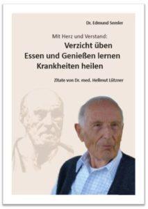 Buch Dr. Lützner Mit Herz und Verstand: Verzicht üben – Essen und Genießen lernen – Krankheiten heilen